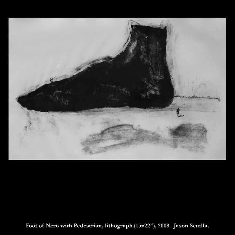 "Foot of Nero with Pedestrian, lithograph (15x22""), 2008.  Jason Scuilla."